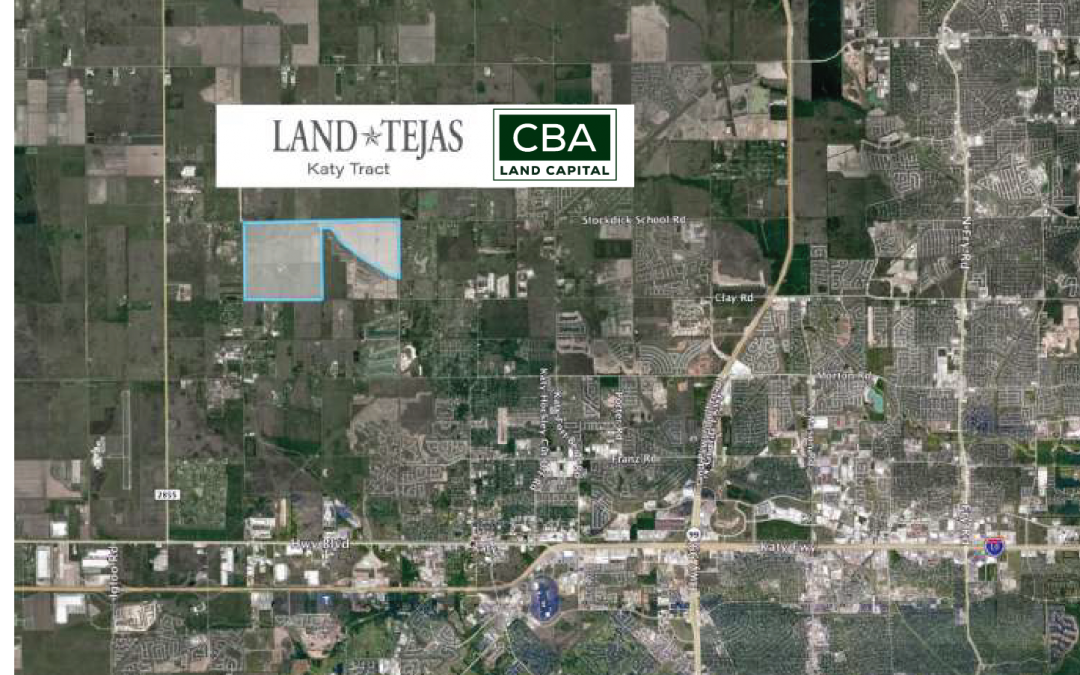 CBA Land Capital Closes on 1,039 Acres in Katy – Land Tejas Plans 3,000 Homes