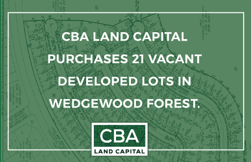 CBA LAND CAPITAL PURCHASES 21 VACANT LOTS IN WEDGEWOOD FOREST