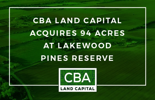 CBA Land Capital Acquires 94 Acres at Lakewood Pines Reserve